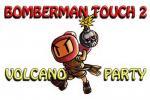 iOS игра Удар Бомбермена 2: Вулканическая вечеринка / Bomberman touch 2: Volcano party